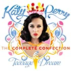 Teenage Dream: Complete Confection