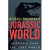 Michael Crichton's Jurassic World: Jurassic Park/ the Lost World