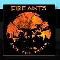 Save The World by Fire Ants