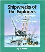 Shipwrecks of the Explorers (Watts Library: Shipwrecks)