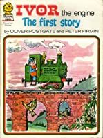 Ivor the Engine: First Story (Picture Lions S.)