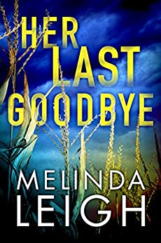 Her Last Goodbye (Morgan Dane Book 2) by [Leigh, Melinda]