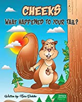 Cheeks: What Happened To Your Tail?
