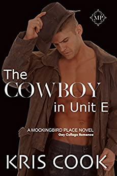 The Cowboy in Unit E (Mockingbird Place Book 2) by [Cook, Kris]