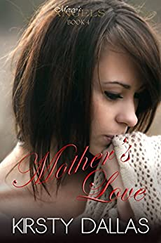 Mother's Love (Mercy's Angels Book 4) by [Dallas, Kirsty]