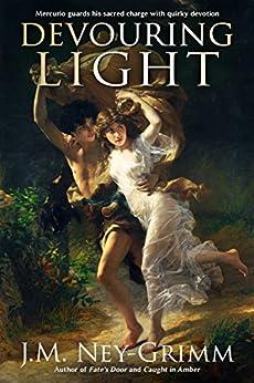 Devouring Light by [Ney-Grimm, J.M.]