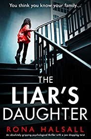 The Liar's Daughter: An absolutely gripping psychological thriller with a jaw-dropping t