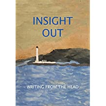 Insight Out: Writing from the Head: Volume II