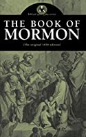 The Book of Mormon: The Original 1830 Edition