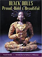 Black Dolls: Proud, Bold & Beautiful