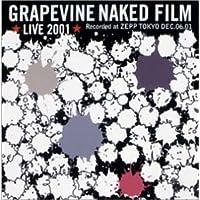 GRAPEVINE LIVE 2001 NAKED FILM;GRAPEVINE LIVE 2001 NAKED FILM