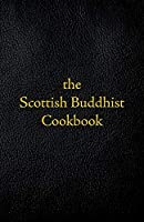Scottish Buddhist Cookbook: Another Book of Mormon