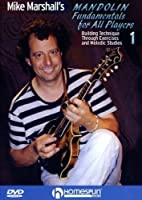 Mike Marshall's Mandolin Fundamentals For All Players #1-Building Technique Through Exercises and Melodic Studies by Mike Marshall