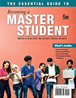 The Essential Guide to Becoming a Master Student: Based on Dave Ellis' Becoming a Master Student