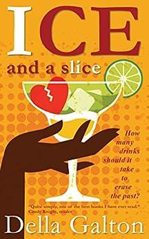 Ice And A Slice by [Galton, Della]
