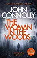 The Woman in the Woods: A Charlie Parker Thriller: 16.  From the No. 1 Bestselling Author of A Game of Ghosts