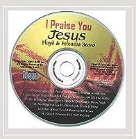 I Praise You Jesus