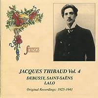 Jacques Thibaud, Vol. 4 (Debussy, Saint-Saëns, Lalo)