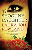 The Shogun's Daughter: A Novel of Feudal Japan (Sano Ichiro)