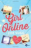 Girl Online: The First Novel by Zoella (Girl Online Book)
