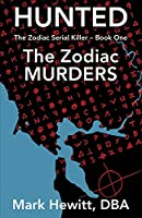 Hunted: The Zodiac Murders (Zodiac Serial Killer)