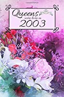 Queens Were Born In 2003: Also search main title with different birth year. Floral 2003 Birthday Christmas Notebook, Present, Sketchbook, Diary, & Keepsake for Queen Birthday Card Gifts / Flower Card.