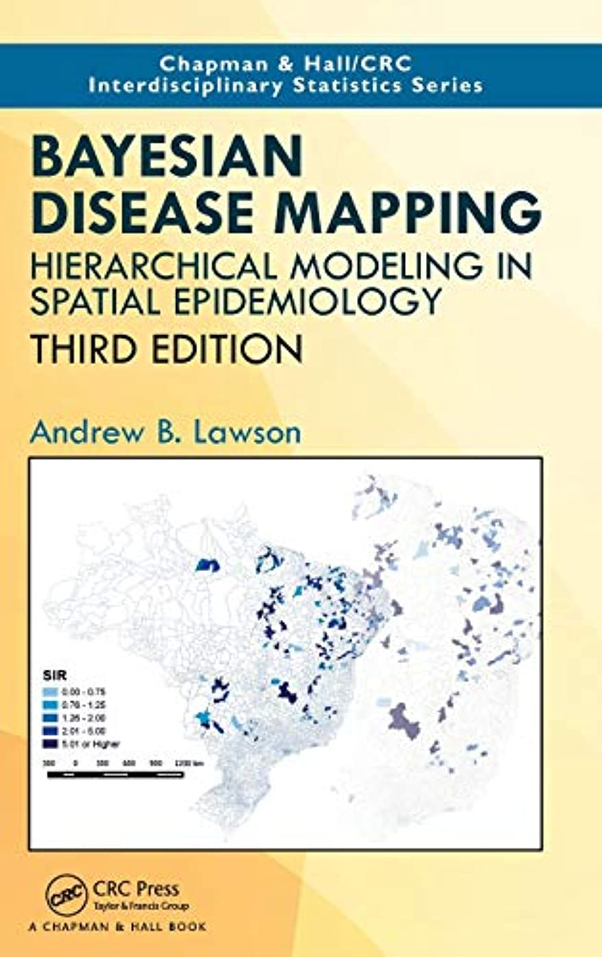 見せます影響若さBayesian Disease Mapping: Hierarchical Modeling in Spatial Epidemiology, Third Edition (Chapman & Hall/CRC Interdisciplinary Statistics)