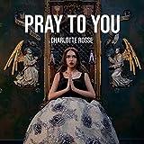 Pray to You
