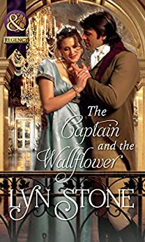 [Stone, Lyn]のThe Captain and the Wallflower (Mills & Boon Historical) (English Edition)