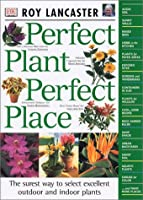 Perfect Plant, Perfect Place (American Horticultural Society Practical Guides)