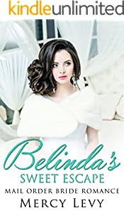 Belinda's Sweet Escape: Mail Order Bride Romance (English Edition)