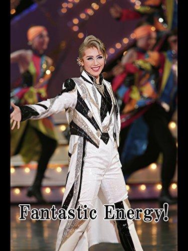 Fantastic Energy!('13年月組・東京・千秋楽) 月組 東京宝塚劇場