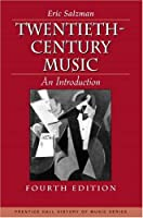 Twentieth Century Music: An Introduction (PRENTICE-HALL HISTORY OF MUSIC SERIES)
