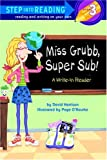 Miss Grubb, Super Sub!: A Write-In Reader (Step into Reading)