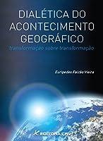 Dialetica Do Acontecimento Geografico - Transformacao Sobre Transforma