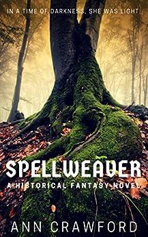 Spellweaver: A Historical Fantasy Novel by [Crawford, Ann]