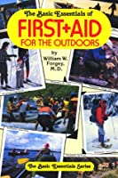 The Basic Essentials of First Aid for the Outdoors (Basic Essentials Series)