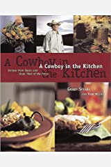 A Cowboy in the Kitchen: Recipes from Reata and Texas West of the Pecos [A Cookbook] Kindle Edition