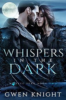 Whispers in the Dark (Wolffe Peak Book 2) by [Knight, Gwen]