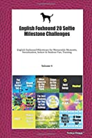 English Foxhound 20 Selfie Milestone Challenges: English Foxhound Milestones for Memorable Moments, Socialization, Indoor & Outdoor Fun, Training Volume 4