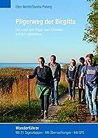 Pilgerweg der Birgitta: Von Lund ueber Ruegen nach Schwerin auf dem Jakobsweg