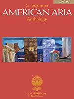 G. Schirmer American Aria Anthology: Soprano