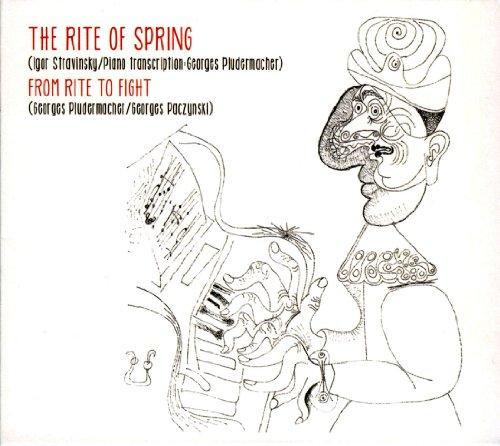 ストラヴィンスキー : 春の祭典 他 (The Rite of Spring (Igor Stravinsky / Piano transcription : Georges Pludermacher) , From Rite to Fight (Georges Pludermacher / Georges Paczynski) [輸入盤]