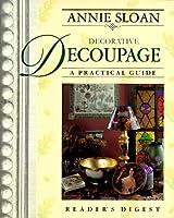 Annie Sloan Decorative Decoupage: A Practical Guide