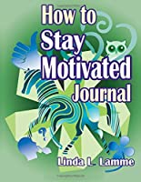 How to Stay Motivated (Jamboree Journals)