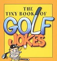 The Tiny Book of Golf Jokes