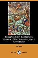 Speeches from the Dock; Or, Protests of Irish Patriotism, Part I