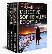 DETECTIVE SOPHIE ALLEN BOOKS 4-6: three enthralling crime mysteries