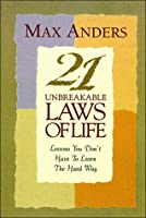 21 Unbreakable Laws of Life
