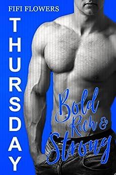 THURSDAY: Bold, Rich & Strong (Hookup Café Book 4) by [Flowers, Fifi]